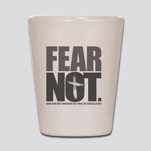 FearNot Shot Glass