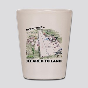Cleared To Land? Shot Glass