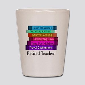 retired teacher pendant Shot Glass