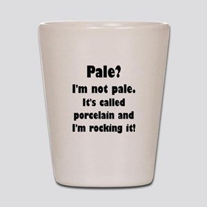 Pale? I'm Not Pale. Shot Glass