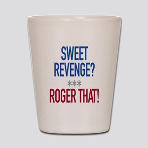 Roger That! Shot Glass