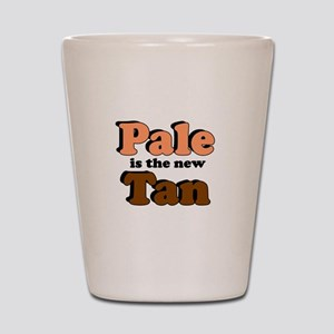 PALE IS THE NEW TAN FUNNY SHI Shot Glass