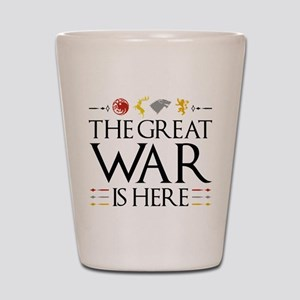 The Great War Is Here Shot Glass