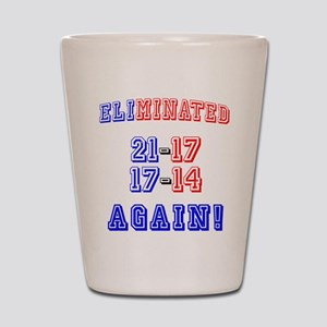 Eliminated Again! Shot Glass