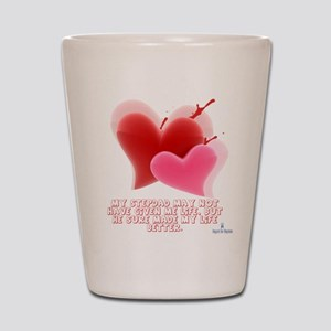 Hearts - Made My Life Better Shot Glass