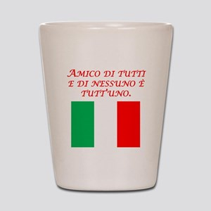 Italian Proverb Friend To All Shot Glass