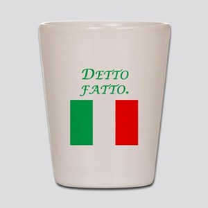 Italian Proverb Done Shot Glass