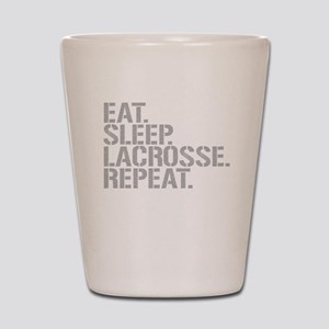 Eat Sleep Lacrosse Repeat Shot Glass