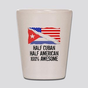 Half Cuban Half American Awesome Shot Glass
