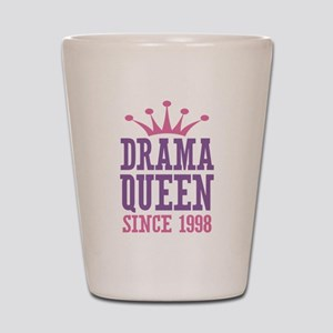 Drama Queen Since 1998 Shot Glass