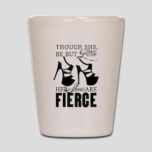 Though She Be But Little/Fierce Shoes Shot Glass