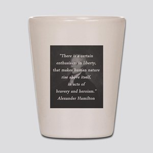Hamilton - Certain Enthusiasm Shot Glass