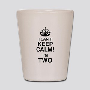 I Can't Keep Calm I'm Two Shot Glass
