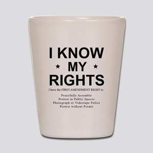 I KNOW MY RIGHTS BL Shot Glass