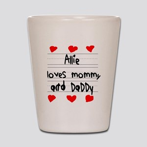 Allie Loves Mommy and Daddy Shot Glass