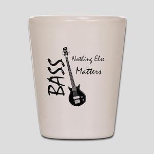 nothing else matters Shot Glass