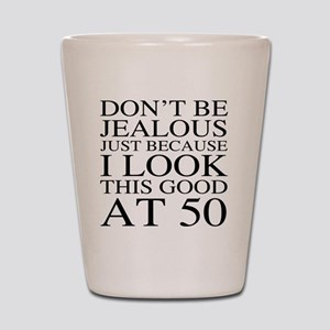 50th Birthday Jealous Shot Glass