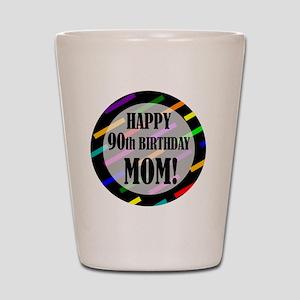 90th Birthday For Mom Shot Glass