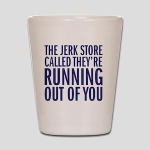 Jerk Store Shot Glass
