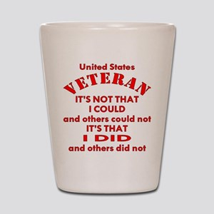 US Vet I Did Because Shot Glass