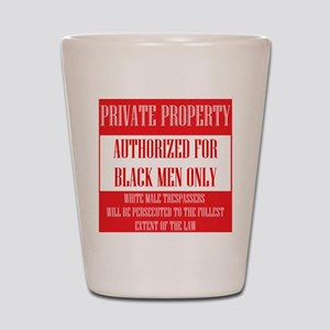Private Property Shot Glass