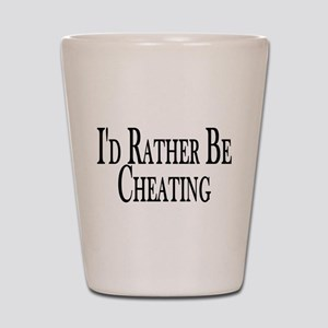 Rather Be Cheating Shot Glass