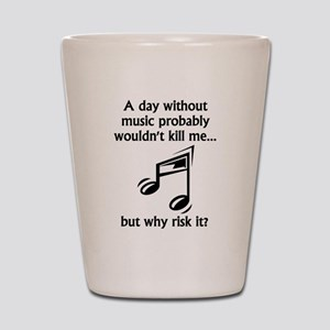 A Day Without Music Shot Glass