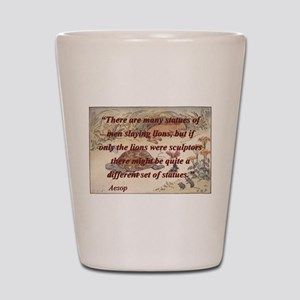 There Are Many Statues Of Men - Aesop Shot Glass