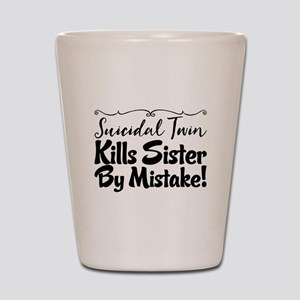 Suicidal Twin Kills Sister By Mistake! Shot Glass