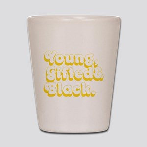 Young, Gifted & Black. Shot Glass