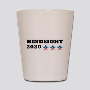 Anti-Trump Hindsight 2020 Shot Glass