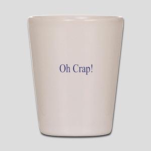 Oh Crap Shot Glass