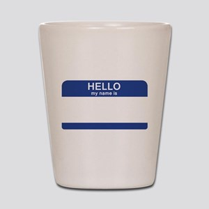 Hello my name is Blank Shot Glass