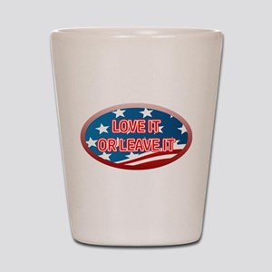LOVE IT OR LEAVE IT! AMERICAN FLAG Shot Glass