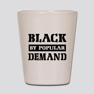 Black by popular design Shot Glass