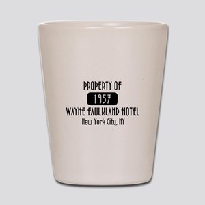Property of the Wayne Faulkland Hotel Shot Glass