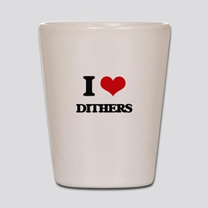 I Love Dithers Shot Glass