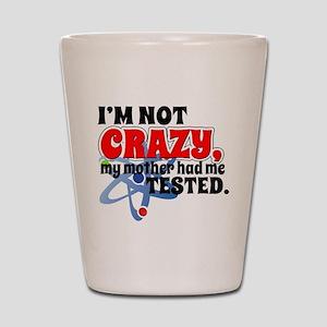 TBBT I'm Not Crazy Shot Glass
