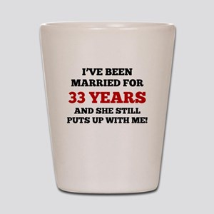 Ive Been Married For 33 Years Shot Glass