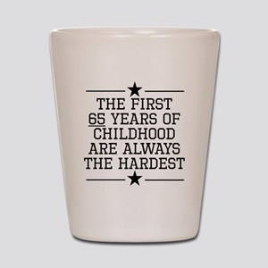 The First 65 Years Of Childhood Shot Glass