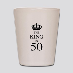 The King Is 50 Shot Glass