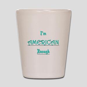 American Enough tee Shot Glass