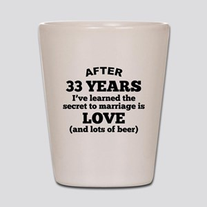 33 Years Of Love And Beer Shot Glass