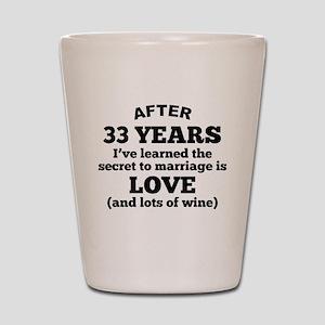 33 Years Of Love And Wine Shot Glass