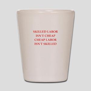 skilled labor Shot Glass