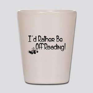I'd Rather Be Off Roading Shot Glass