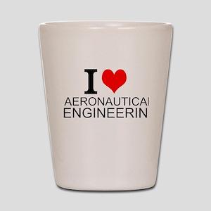 I Love Aeronautical Engineering Shot Glass