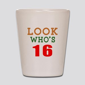 Look Who's 16 Birthday Shot Glass