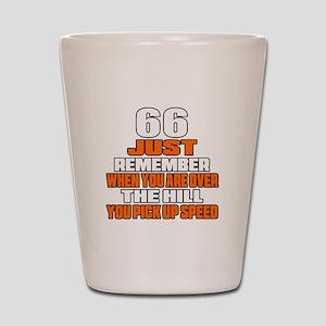 66 Just Remember Birthday Designs Shot Glass