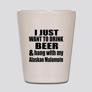 Hang With My Alaskan Malamute Shot Glass